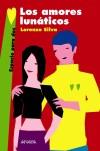 Los amores lunáticos - Silva, Lorenzo (1966 - )