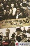 HISTORIA SECRETA DE LOS 50 - Manuel Espín