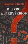 O livro dos Provérbios - Salvador Parente