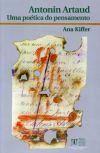 Antonin Artaud. Uma poética do pensamento - Kiffer, Ana