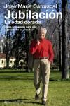 Jubilación. La edad de oro - José María Carrascal