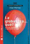 La globalitza. què? Crisi del capitalisme o capitalisme en crisi? - Villarroya Navarro, Josep