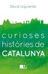 Curioses histories de Catalunya - Izquierdo Salas, David