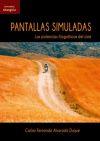 Pantallas simuladas: Las potencias filográficas del cine - Alvarado Duque, Carlos Fernando