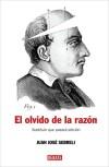 El olvido de la razón - Juan José Sebreli