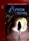 La elegida de los dioses - Camacho Camacho, Pedro; Palacios Bejarano, Francisco José