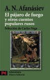 El pájaro de fuego y otros cuentos populares rusos - Alexandr N. Afanásiev ,, Isabel Vicente Esteban , y Carlos Vega