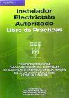 Instalador electricista autorizado. Libro de prácticas - FERNÁNDEZ GARCÍA, CARLOS;GORMAZ GONZÁLEZ, ISIDORO;MORENO GIL, JOSÉ;ROMO GARCÍA , DAVID MARTÍN
