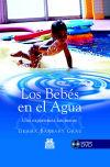 BEBÉS EN EL AGUA. Una experiencia fascinante, LOS (CartonéyColor) -Libro+DVD-. - Barbany Grau, Gemma.