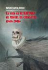 La vida en ultratumba de Miguel de Cervantes (1616-2016) - García Jiménez, Salvador