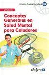 Conceptos Generales en Salud Mental para Celadores. - Ed. MAD