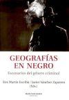 Geografías en negro : escenarios del género criminal - Martin Escribà, Álex; Sánchez Zapatero, Javier