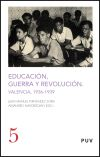 Educación, guerra y revolución - Juan Manuel Fernández Soria, Alejandro Mayordomo Pérez, eds.
