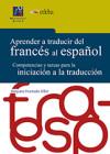 Aprender a traducir del francés al español: Competencias y tareas para la iniciación a la traducción - Hurtado Albir, Amparo