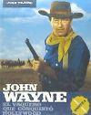 JOHN WAYNE. El vaquero que conquistó Hollywood. PARTE I (1907-1955) - Juan Tejero