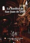 La basílica de San Juan de Dios - Villanueva Camacho, Rafael; Curiel Sanz, Alfredo José; Sánchez Funes, Ana María