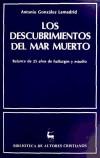 Los descubrimientos del Mar Muerto. Cuarenta años de hallazgos y estudio - González Lamadrid, Antonio