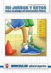 101 juegos y retos para alumn@s de educación física - Bernal Ruiz, Javier Alberto