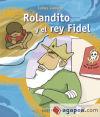 ROLANDITO Y EL REY FIDEL - Llorens, Carles