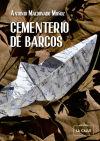 Cementerio de barcos - Antonio Maldonado Muñoz