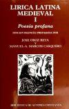 Lírica latina medieval. I: Poesía profana - J. Oroz Reta - M. A. Marcos Casquero (eds.)