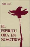 ESPÍRITU ORA EN NOSOTROS, EL - Louf, A.