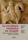 ESCULTURA ROMANICA EN ARAGON, - García Omedes, José; García Lloret, José Luis