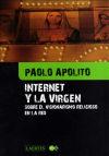 Internet y la Virgen : sobre el visionarismo religioso en la red - Apólito, Paolo; Martín Sirarols, Ariadna,( trad.)