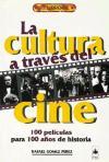 El libro de LA CULTURA A TRAVES DEL CINE - Rafael Gómez Pérez