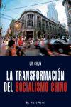 TRANSFORMACION DEL SOCIALISMO CHINO,LA - Pérez Pérez, Esther; Chun, Lin