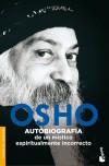 Autobiografía de un místico espiritualmente incorrecto - Osho (1931-1990); Martín-Santos Laffón, Luis, ( trad.)