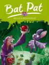Bat Pat 2. Brujas a medianoche - Pavanello, Roberto