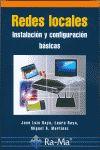 Redes locales. Instalación y configuración básicas - MARTÍNEZ RUIZ, MIGUEL ÁNGEL ; RAYA CABRERA, JOSÉ LUIS
