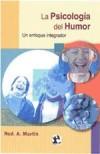 PSICOLOGÍA DEL HUMOR, LA: MARTIN, A. ROD