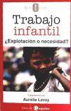 Trabajo infantil. ¿Explotación o necesidad?: Aurélie Leroy (Coord.)