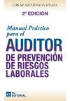 Manual práctico para el auditor en PRL: Azcuénaga Linaza, Luis