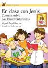 EN CLASE CON JESUS:CUENTOS SOBRE LAS BIENAVENTURANZAS: BARBERO, MIGUEL ANGEL