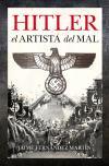 HITLER EL ARTISTA DEL MAL: FERNANDEZ MARTIN,JAIME