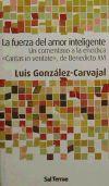La fuerza del amor inteligente : un: González-Carvajal Santabárbara, Luis