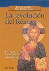 La revolución del Reino. Cómo Jesús y: RICHARD A. HORSLEY