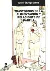TRASTORNOS DE LA ALIMENTACION Y RELACIONES DE: JAUREGUI LOBERA, IGNACIO
