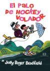 El palo de hockey volador: Bradfield, Jolly Roger