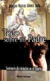 TODO SOBRE MI PADRE: GOMEZ ARCE, DONATO MIGUEL