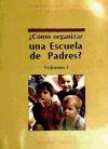 Cómo organizar una escuela de padres? Vol.: Brunet Gutiérrez, Juan
