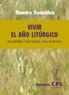 VIVIR EL A¥O LITURGICO: GONZALEZ, RAMIRO