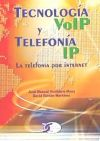 TECNOLOGIA VOLP Y TELEFONIA IP. LA TELEFONIA: Roldán Martínez, David;