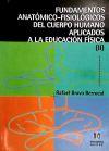 Fundamentos anatómico-fisiológicos del cuerpo humano aplicados a: Rafael Bravo Berrocal