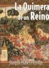 QUIMERA DE UN REINO, LA: MAÑES POSTIGO, JOAQUIN