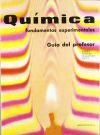 Química. Fundamentos experimentales. Guía del profesor: Parry, Robert W.;Steiner, L. ...