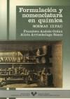 Formulación y nomenclatura en química. Normas I.U.P.A.C.: Andrés Ordax, Francisco; ...